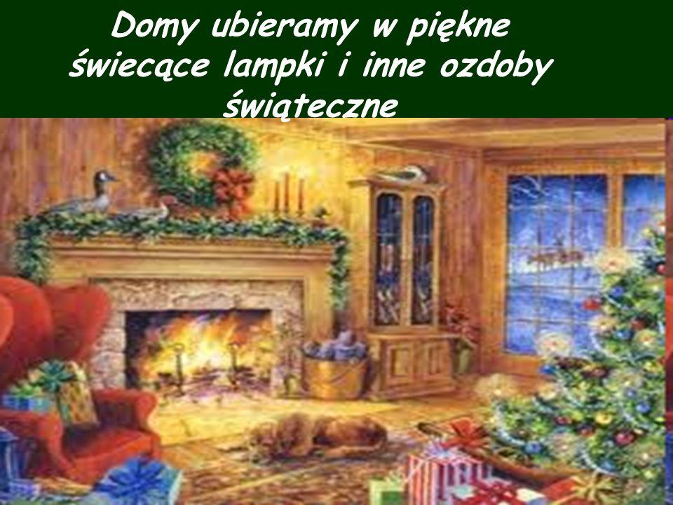 Domy ubieramy w piękne świecące lampki i inne ozdoby świąteczne