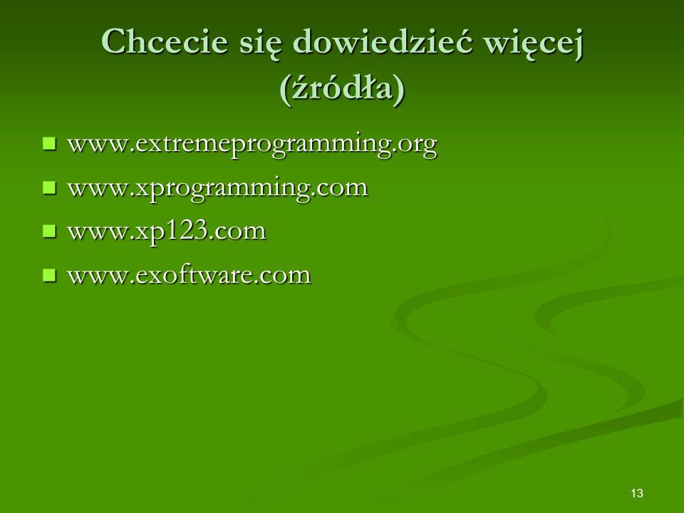 13 Chcecie się dowiedzieć więcej (źródła) www.extremeprogramming.org www.extremeprogramming.org www.xprogramming.com www.xprogramming.com www.xp123.co