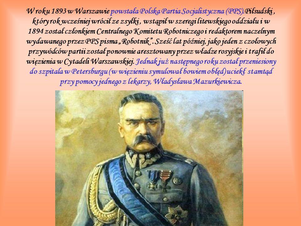 W roku 1893 w Warszawie powstała Polska Partia Socjalistyczna (PPS).Piłsudski, który rok wcześniej wrócił ze zsyłki, wstąpił w szeregi litewskiego odd