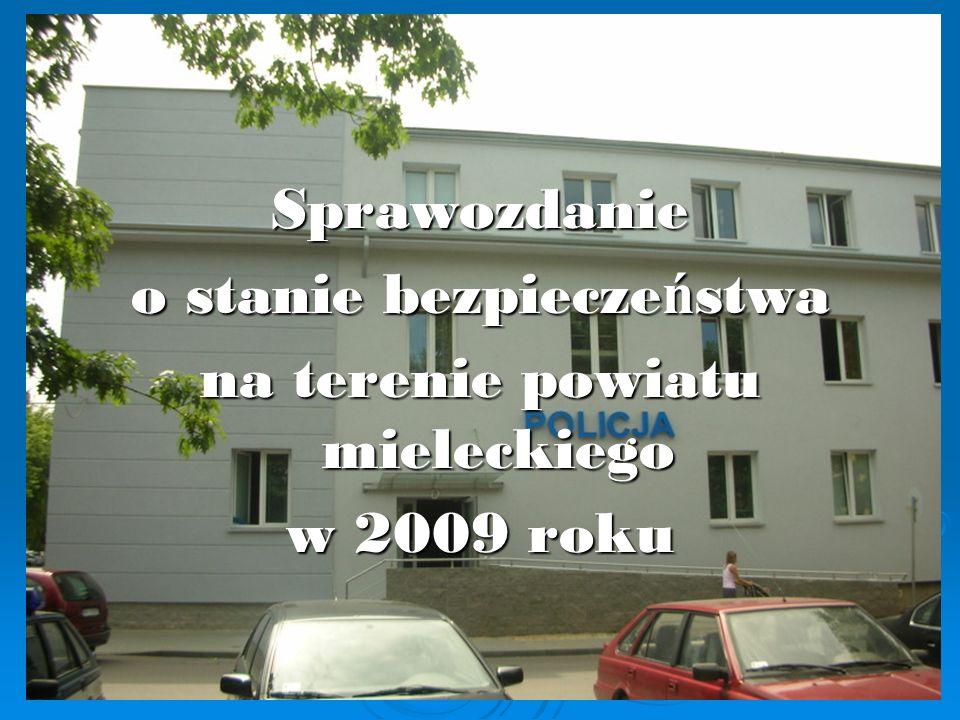 Sprawozdanie o stanie bezpieczeństwa na terenie powiatu mieleckiego w 2009 roku