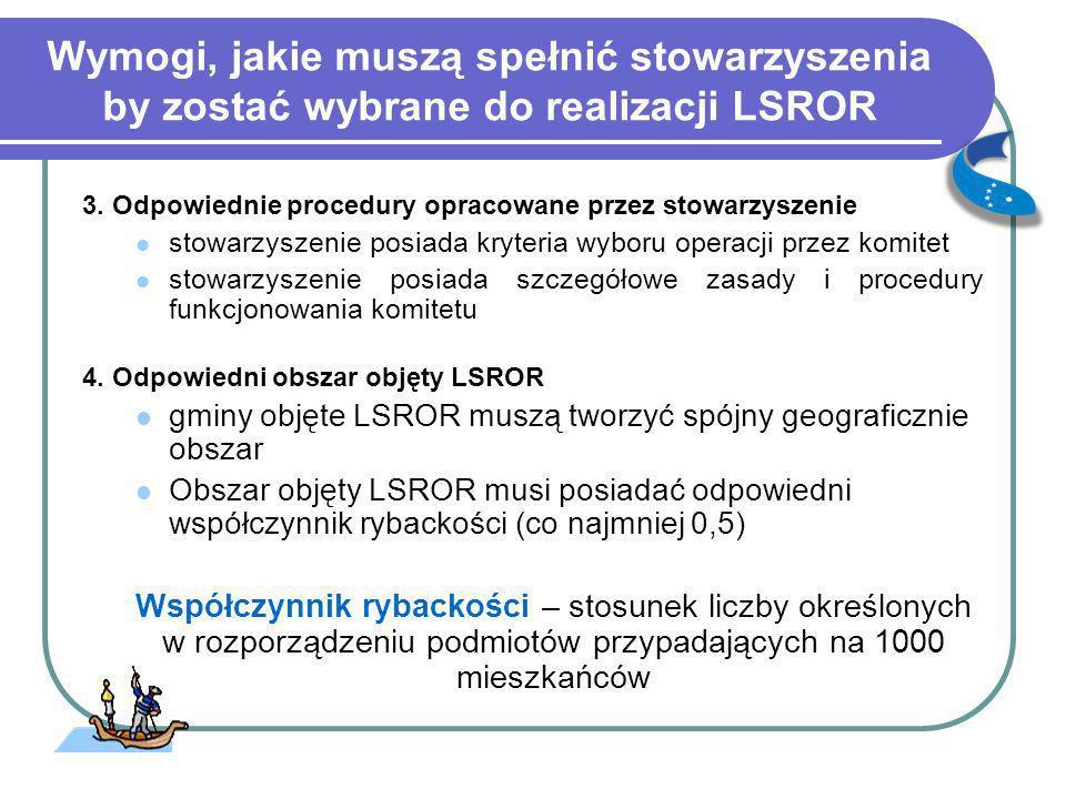 Wymogi, jakie muszą spełnić stowarzyszenia by zostać wybrane do realizacji LSROR 3. Odpowiednie procedury opracowane przez stowarzyszenie stowarzyszen