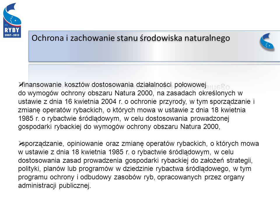 finansowanie kosztów dostosowania działalności połowowej do wymogów ochrony obszaru Natura 2000, na zasadach określonych w ustawie z dnia 16 kwietnia 2004 r.