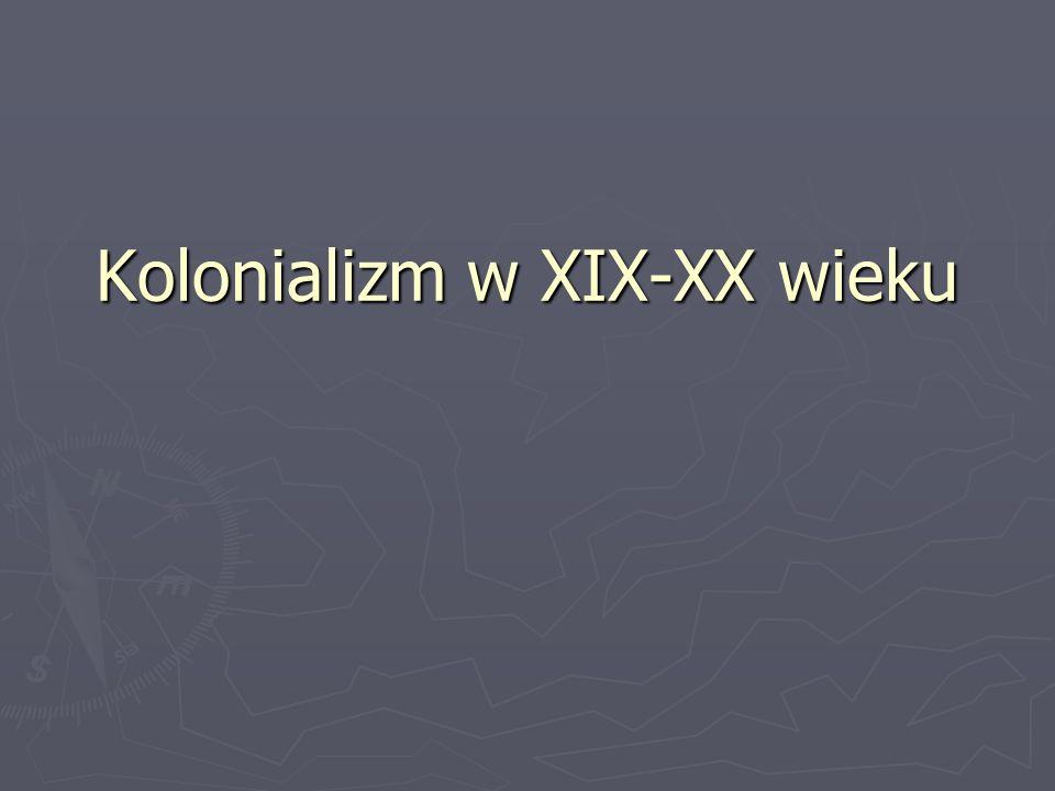 Kolonializm w XIX-XX wieku