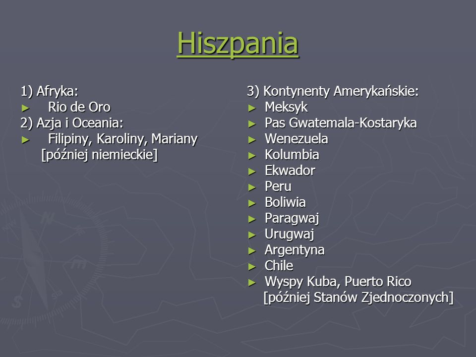 Hiszpania 1) Afryka: Rio de Oro Rio de Oro 2) Azja i Oceania: Filipiny, Karoliny, Mariany Filipiny, Karoliny, Mariany [później niemieckie] [później ni