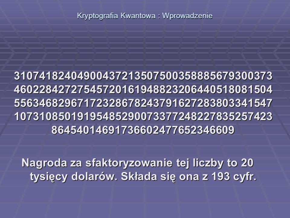 Kryptografia Kwantowa : Wprowadzenie 31074182404900437213507500358885679300373 46022842727545720161948823206440518081504 55634682967172328678243791627