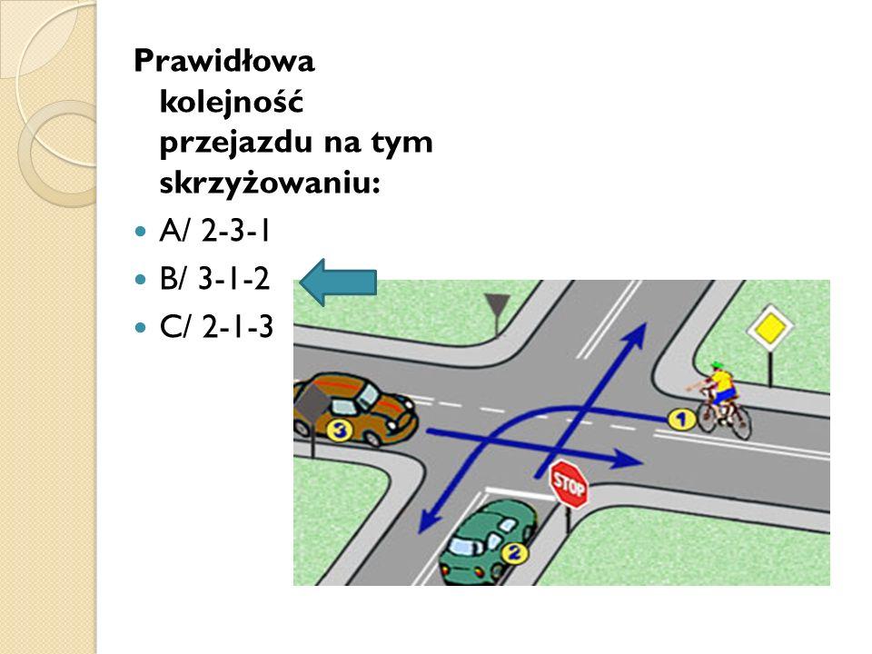 Prawidłowa kolejność przejazdu na tym skrzyżowaniu: A/ 2-3-1 B/ 3-1-2 C/ 2-1-3