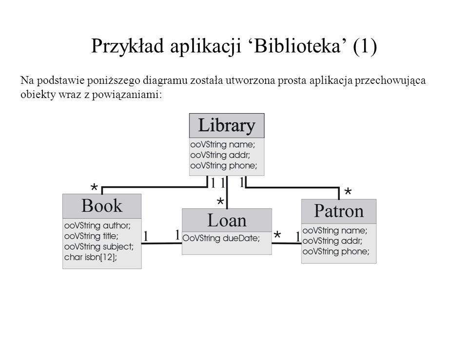 Przykład aplikacji Biblioteka (2) Tworzenie schematu poprzez przenoszenie logicznego modelu do plików ddl: class Book : public ooObj { private: ooVString author; ooVString title; ooVString subject; char isbn[12]; // isbn is a fixed size ~Book() {}; // books are never deleted public: Book( const char* title, const char* subject, const char* author, const char* isbn ); ooHandle(Loan) inLoan hasBook; ooHandle(Library) fromLibrary allBooks[]; // access fns for Book fields const char* get_author() const; const char* get_title() const; const char* get_subject() const; const char* get_isbn() const; // print fns for Book ostream& print( ostream& = cout ) const; ostream& printInfo( ostream& = cout ) const; ostream& printCheckout( ostream& = cout ) const; }; // access fns for Book fields inline const char* Book::get_author() const { return author; } inline const char* Book::get_title() const { return title; } inline const char* Book::get_subject() const { return subject; } inline const char* Book::get_isbn() const { return isbn; } // ostream operator for Book inline ostream& operator << ( ostream& os, ooHandle(Book)& book) { return book->print( os ); }