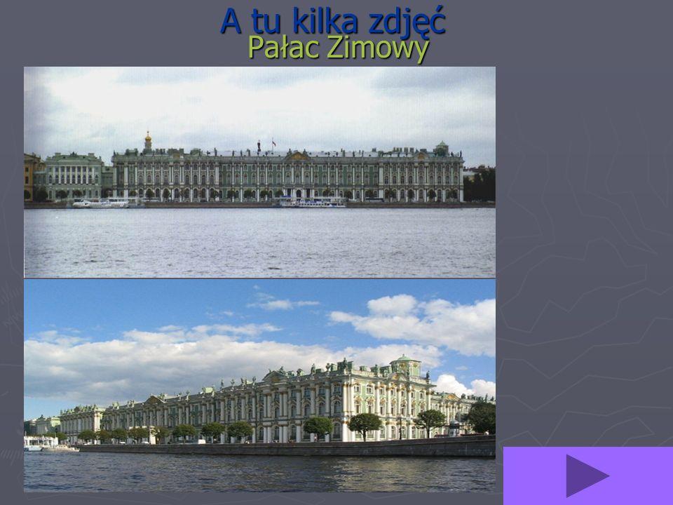 A tu kilka zdjęć Pałac Zimowy