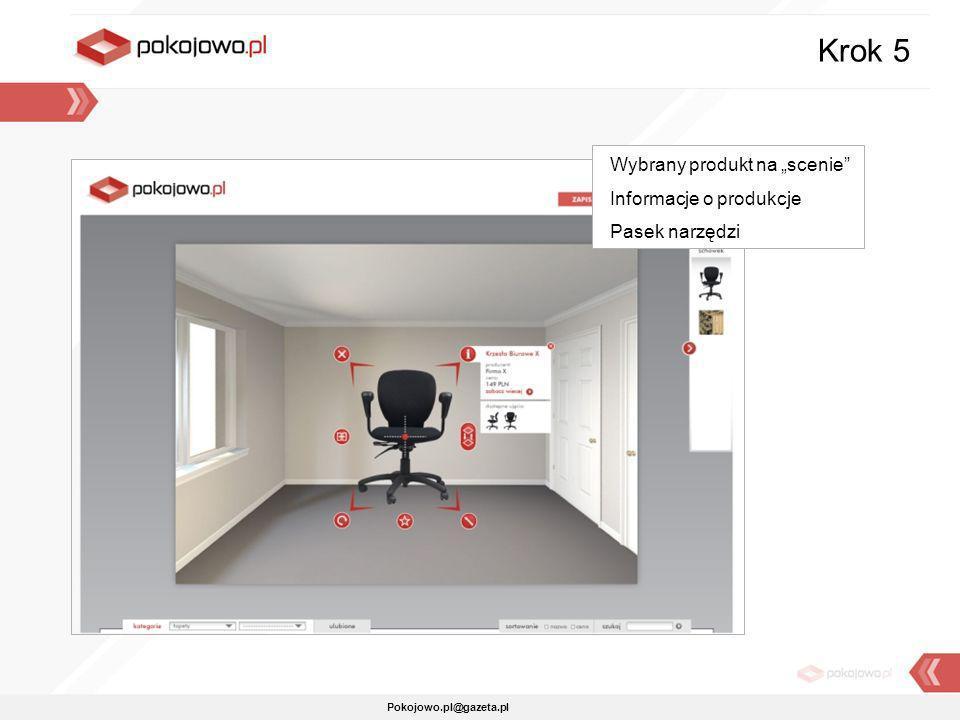 Pokojowo.pl@gazeta.pl Wybrany produkt na scenie Informacje o produkcje Pasek narzędzi Krok 5