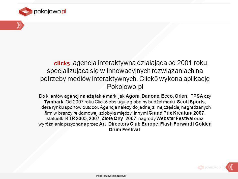 Pokojowo.pl@gazeta.pl to agencja interaktywna działająca od 2001 roku, specjalizująca się w innowacyjnych rozwiązaniach na potrzeby mediów interaktywn
