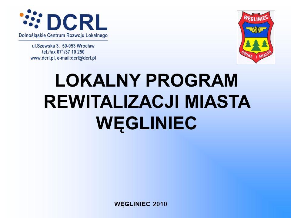 LOKALNY PROGRAM REWITALIZACJI MIASTA WĘGLINIEC WĘGLINIEC 2010