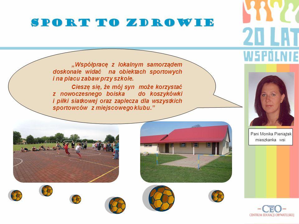 . Współpracę z lokalnym samorządem doskonale widać na obiektach sportowych i na placu zabaw przy szkole. Cieszę się, że mój syn może korzystać z nowoc