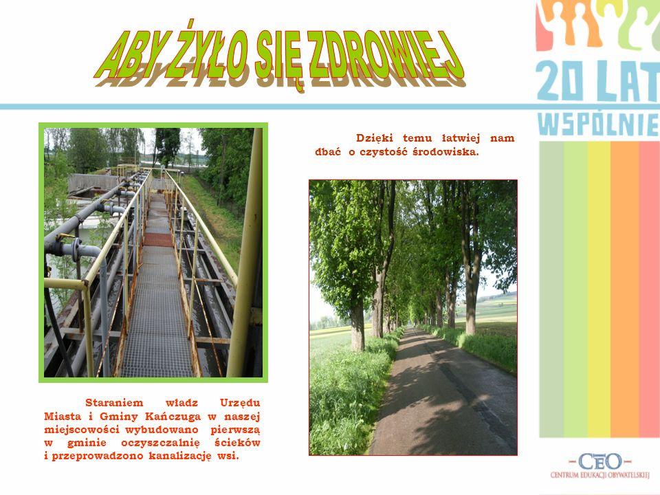 Staraniem władz Urzędu Miasta i Gminy Kańczuga w naszej miejscowości wybudowano pierwszą w gminie oczyszczalnię ścieków i przeprowadzono kanalizację w