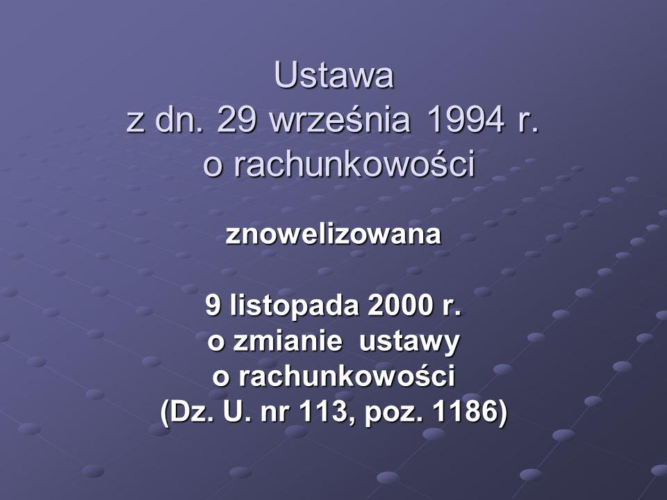 Ustawa z dn.29 września 1994 r. o rachunkowości znowelizowana 9 listopada 2000 r.