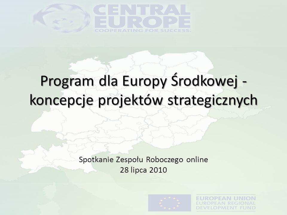 Główne założenia dla projektów strategicznych Kilka informacji po posiedzeniu Komitetu Monitorującego Programu Central Europe w Berlinie, 21-22.06.2010 - 7 koncepcji projektów strategicznych, które swoją tematyką odpowiadają 4 obszarom tematycznym programu, -W każdym projekcie powinni brać udział partnerzy z wszystkich 8 państw objętych programem, -partnerzy finansowi pochodzą z co najmniej 6 krajów Europy Środkowej, -partnerzy z państw trzecich mogą brać udział w projekcie jako stowarzyszeni (niefinansujący), -partnerzy UE spoza programu mogą brać udział tylko jako stowarzyszeni, -Instytucje prywatne mogą brać udział w projektach, ale nie mogą być partnerami wiodącymi, -partnerstwo nie powinno być zbyt duże - do 20 członków, - na konkurs przeznaczono ok.
