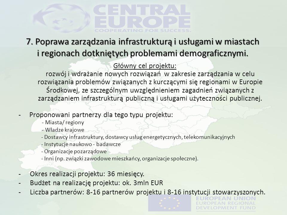 7. Poprawa zarządzania infrastrukturą i usługami w miastach i regionach dotkniętych problemami demograficznymi. Główny cel projektu: rozwój i wdrażani