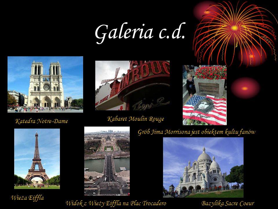 Galeria c.d. Grób Jima Morrisona jest obiektem kultu fanów Kabaret Moulin Rouge Katedra Notre-Dame Bazylika Sacre CoeurWidok z Wieży Eiffla na Plac Tr