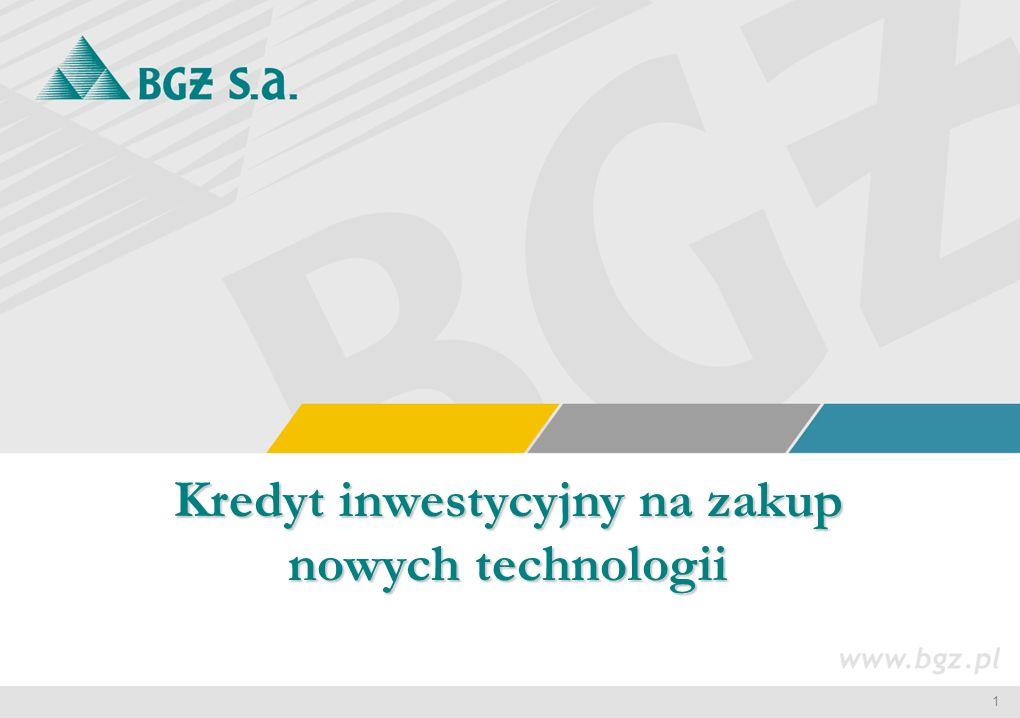 1 Kredyt inwestycyjny na zakup nowych technologii