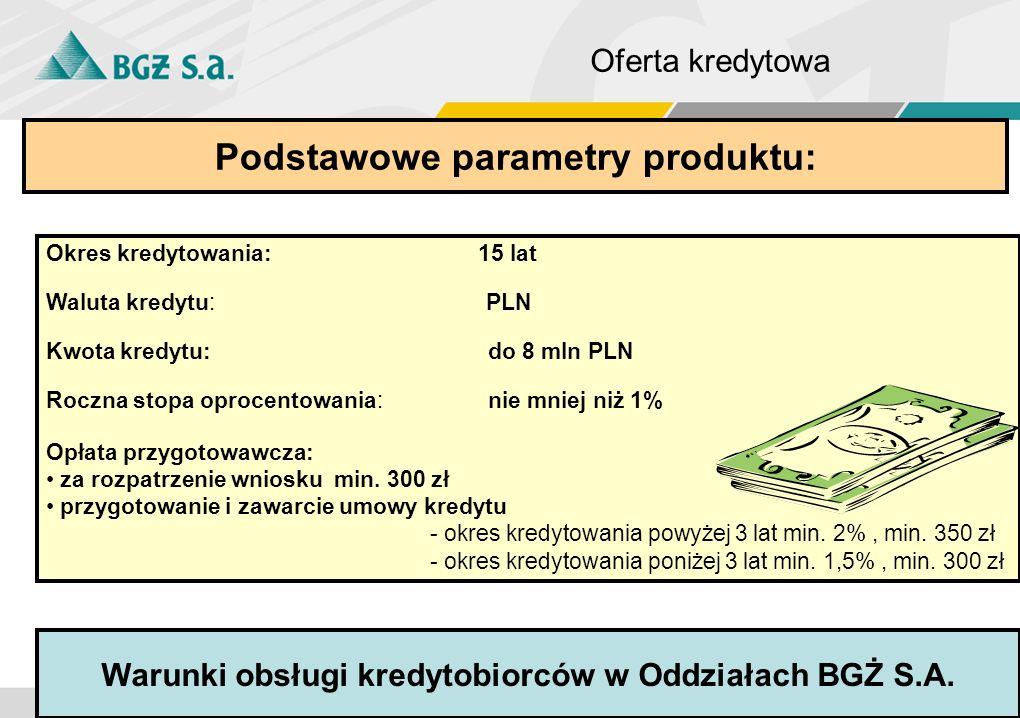 3 Okres kredytowania: 15 lat Waluta kredytu: PLN Kwota kredytu: do 8 mln PLN Roczna stopa oprocentowania: nie mniej niż 1% Opłata przygotowawcza: za r