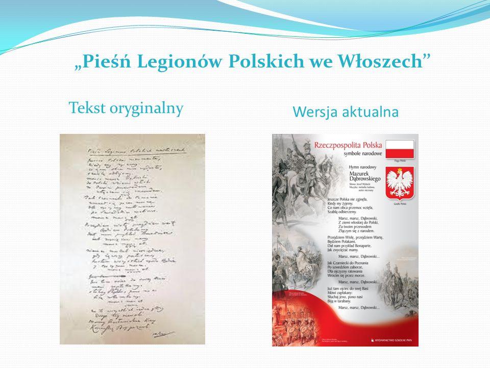 Pieśń Legionów Polskich we Włoszech Tekst oryginalny Wersja aktualna