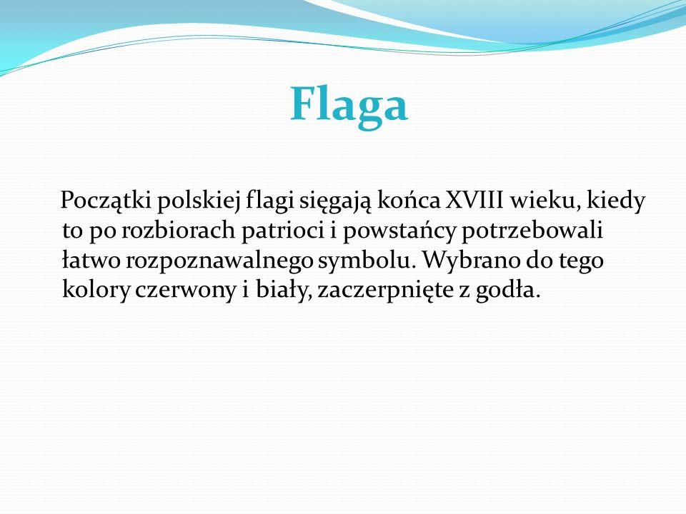 Flaga Początki polskiej flagi sięgają końca XVIII wieku, kiedy to po rozbiorach patrioci i powstańcy potrzebowali łatwo rozpoznawalnego symbolu. Wybra