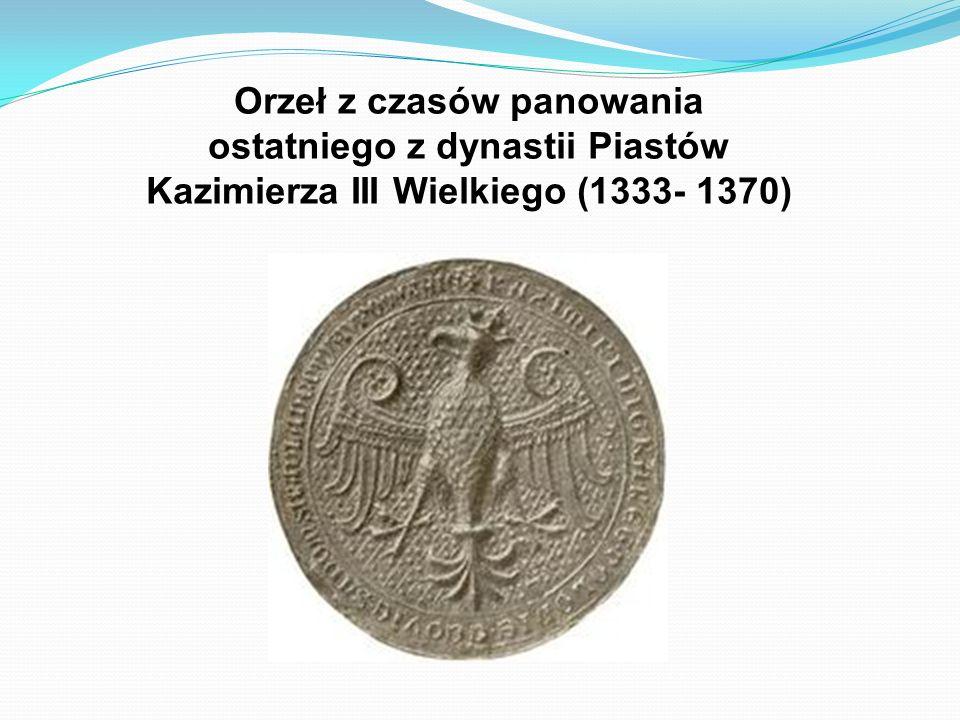 Orzeł z czasów panowania ostatniego z dynastii Piastów Kazimierza III Wielkiego (1333- 1370)