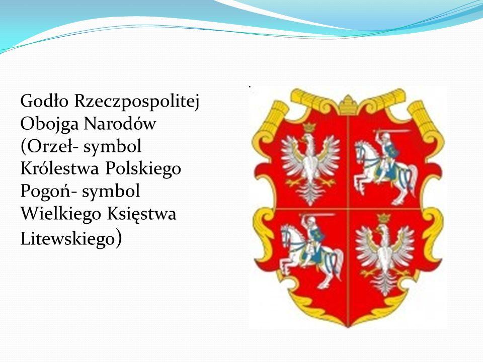 Godło Rzeczpospolitej Obojga Narodów (Orzeł- symbol Królestwa Polskiego Pogoń- symbol Wielkiego Księstwa Litewskiego )