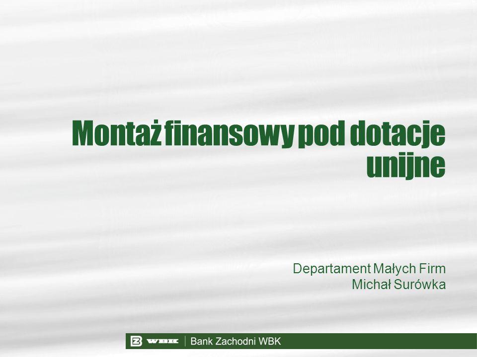 Departament Małych Firm Michał Surówka Montaż finansowy pod dotacje unijne