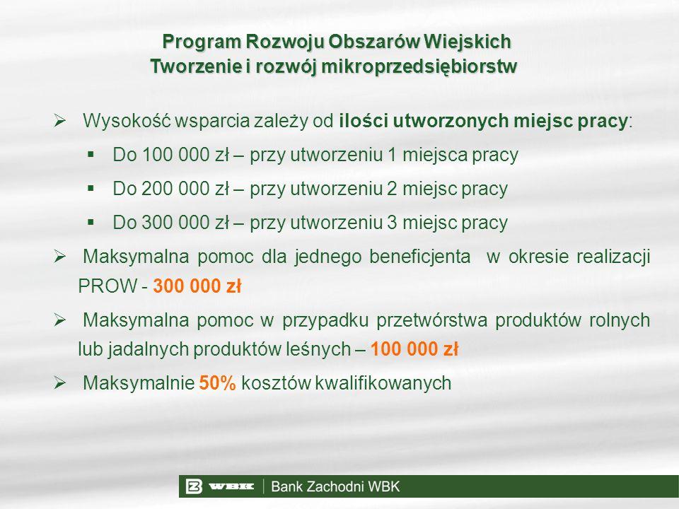 Program Rozwoju Obszarów Wiejskich Program Rozwoju Obszarów Wiejskich Tworzenie i rozwój mikroprzedsiębiorstw Wysokość wsparcia zależy od ilości utwor