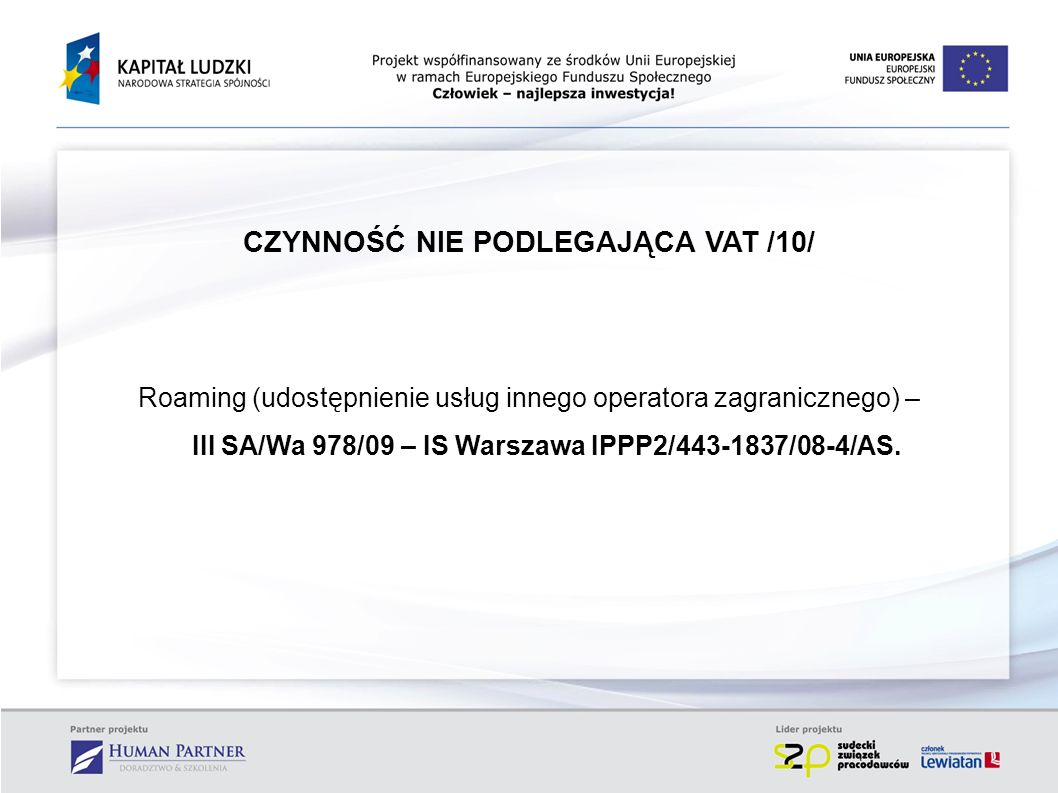 CZYNNOŚĆ NIE PODLEGAJĄCA VAT /10/ Roaming (udostępnienie usług innego operatora zagranicznego) – III SA/Wa 978/09 – IS Warszawa IPPP2/443-1837/08-4/AS