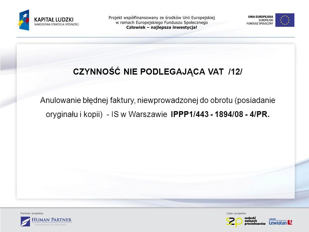 CZYNNOŚĆ NIE PODLEGAJĄCA VAT /12/ Anulowanie błędnej faktury, niewprowadzonej do obrotu (posiadanie oryginału i kopii) - IS w Warszawie IPPP1/443 - 18