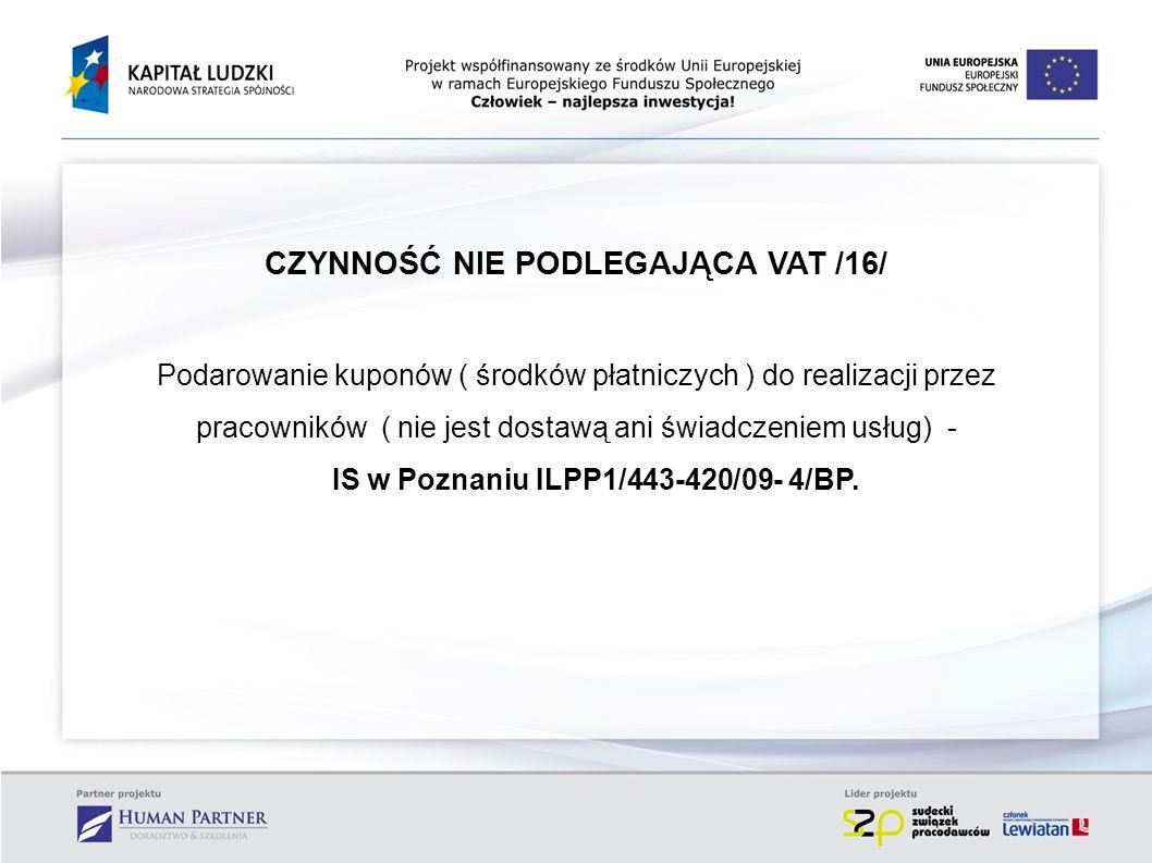 CZYNNOŚĆ NIE PODLEGAJĄCA VAT /16/ Podarowanie kuponów ( środków płatniczych ) do realizacji przez pracowników ( nie jest dostawą ani świadczeniem usłu