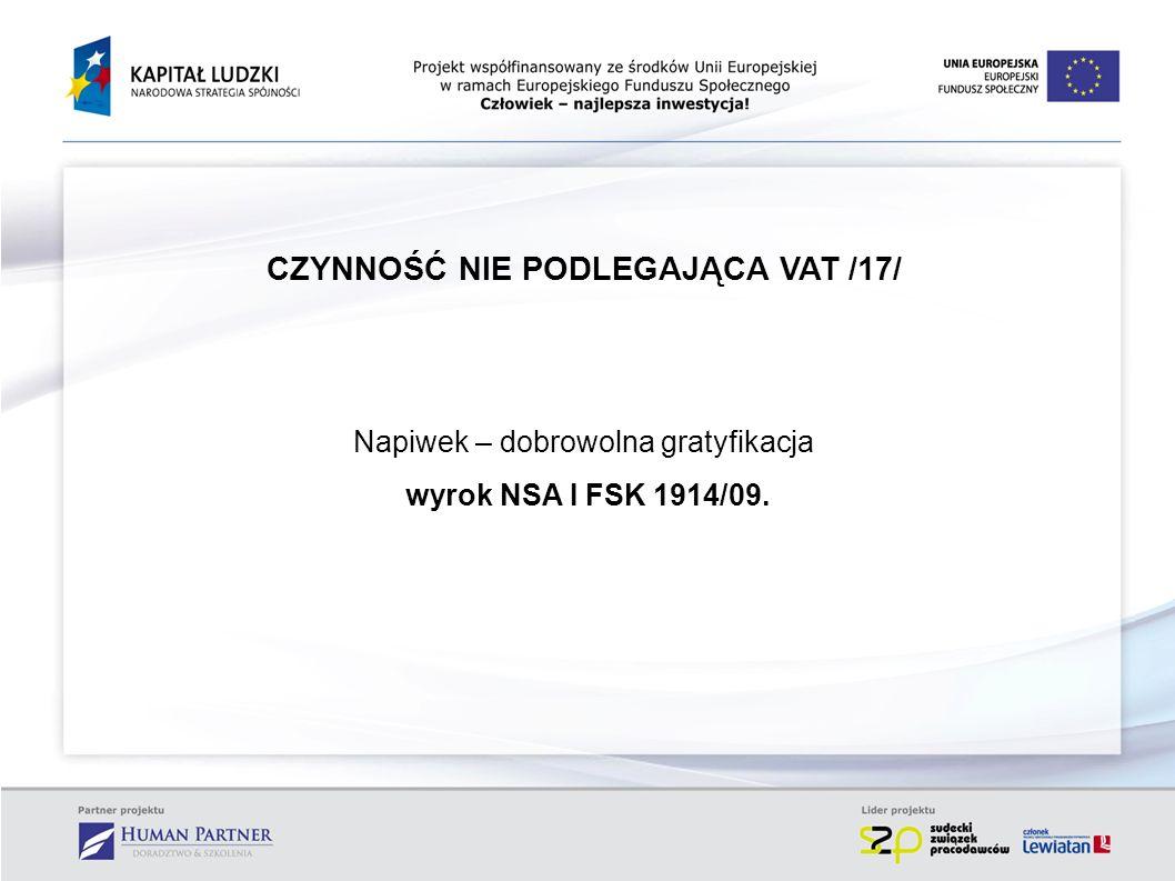 CZYNNOŚĆ NIE PODLEGAJĄCA VAT /17/ Napiwek – dobrowolna gratyfikacja wyrok NSA I FSK 1914/09.