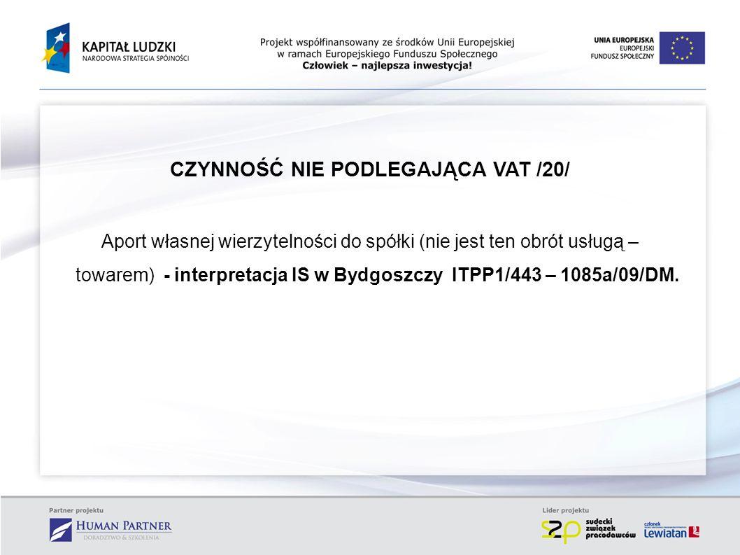 CZYNNOŚĆ NIE PODLEGAJĄCA VAT /20/ Aport własnej wierzytelności do spółki (nie jest ten obrót usługą – towarem) - interpretacja IS w Bydgoszczy ITPP1/4