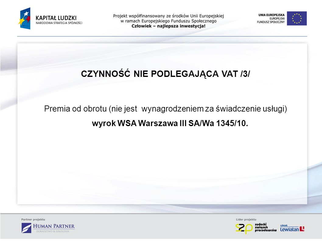 CZYNNOŚĆ NIE PODLEGAJĄCA VAT /3/ Premia od obrotu (nie jest wynagrodzeniem za świadczenie usługi) wyrok WSA Warszawa III SA/Wa 1345/10.