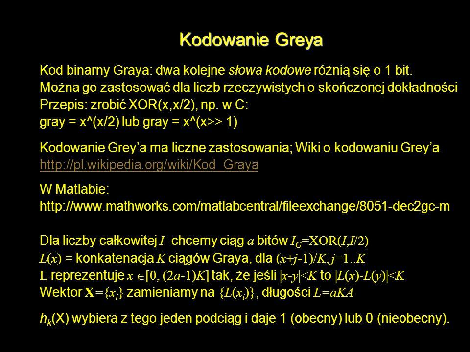 Kodowanie Greya Kod binarny Graya: dwa kolejne słowa kodowe różnią się o 1 bit. Można go zastosować dla liczb rzeczywistych o skończonej dokładności P