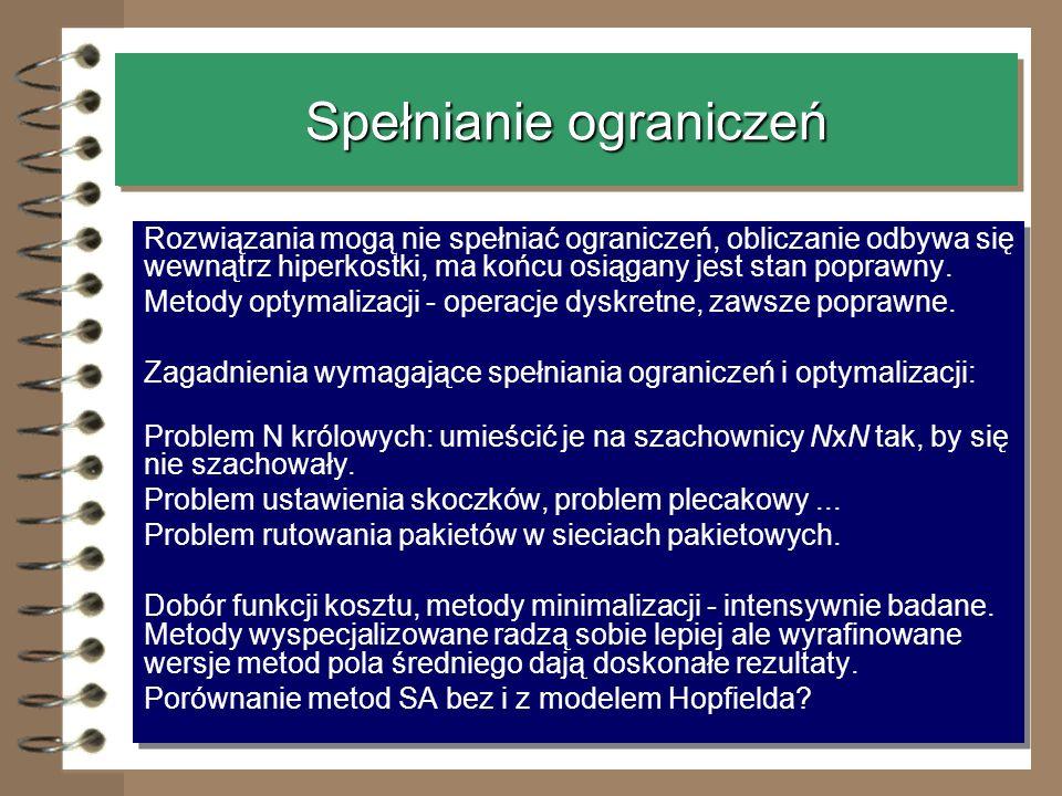 24 Spełnianie ograniczeń Rozwiązania mogą nie spełniać ograniczeń, obliczanie odbywa się wewnątrz hiperkostki, ma końcu osiągany jest stan poprawny. M