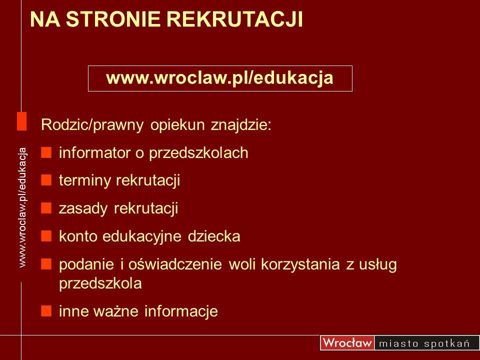 W procesie rekrutacji biorą udział dzieci mające stałe miejsce zamieszkania na terenie Wrocławia, które nie korzystają z usług żadnego przedszkola lub dzieci, które chcą zmienić dotychczasowe, publiczne przedszkole Rodzice/prawni opiekunowie dzieci, które aktualnie korzystają z usług publicznego przedszkola i złożyli potwierdzenie woli kontynuacji, nie biorą udziału w rekrutacji Dzieci mające stałe miejsce zamieszkania poza Wrocławiem mogą być przyjmowane na wolne miejsca tylko w przypadku zaspokojenia potrzeb mieszkańców Wrocławia, od września 2008 r.