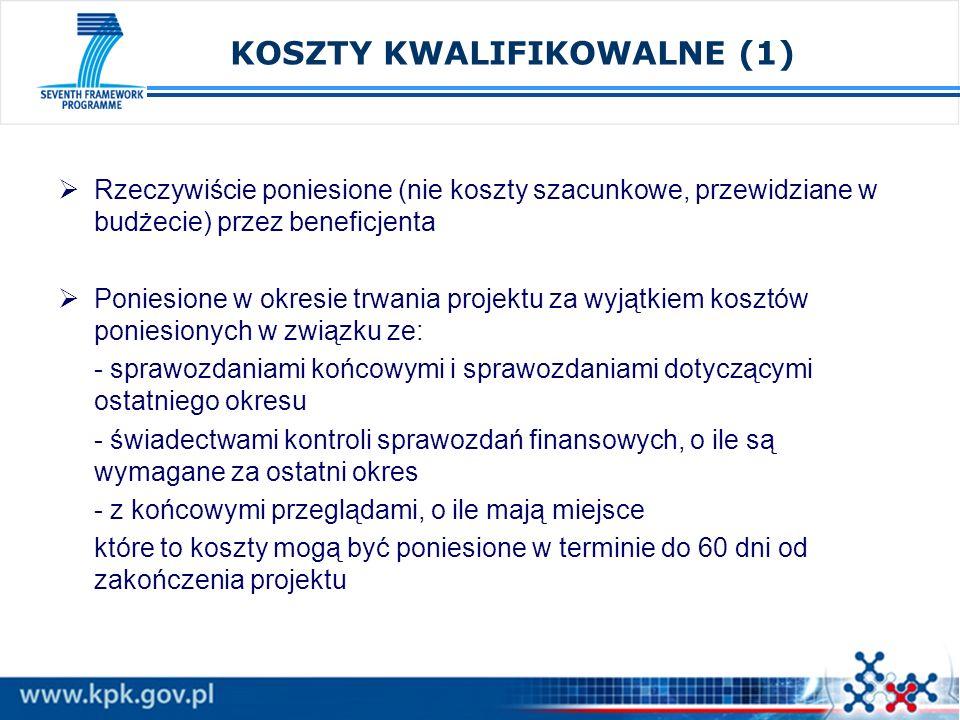 KOSZTY KWALIFIKOWALNE (1) Rzeczywiście poniesione (nie koszty szacunkowe, przewidziane w budżecie) przez beneficjenta Poniesione w okresie trwania pro