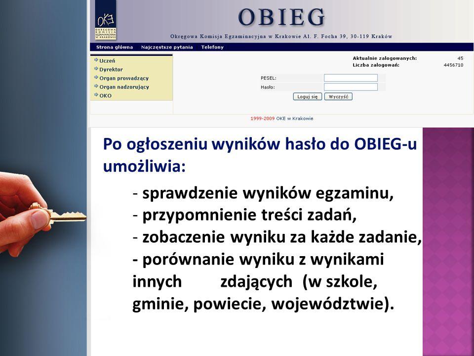 Po ogłoszeniu wyników hasło do OBIEG-u umożliwia: - sprawdzenie wyników egzaminu, - przypomnienie treści zadań, - zobaczenie wyniku za każde zadanie,