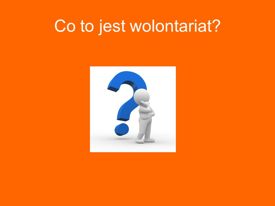 Co to jest wolontariat?