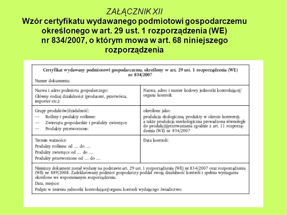 ZAŁĄCZNIK XII Wzór certyfikatu wydawanego podmiotowi gospodarczemu określonego w art. 29 ust. 1 rozporządzenia (WE) nr 834/2007, o którym mowa w art.