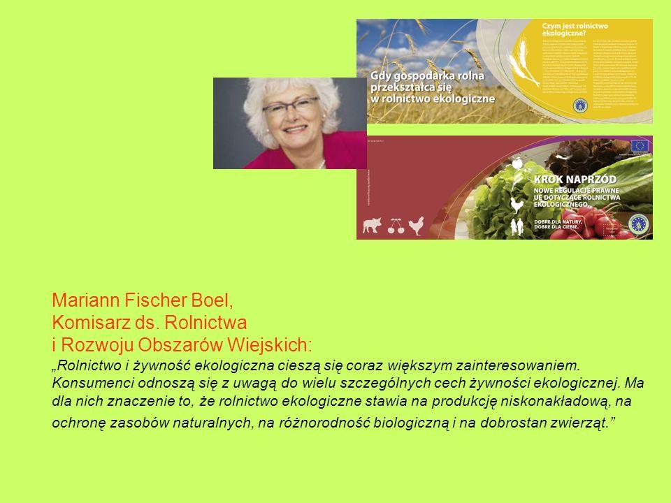 Mariann Fischer Boel, Komisarz ds. Rolnictwa i Rozwoju Obszarów Wiejskich: Rolnictwo i żywność ekologiczna cieszą się coraz większym zainteresowaniem.