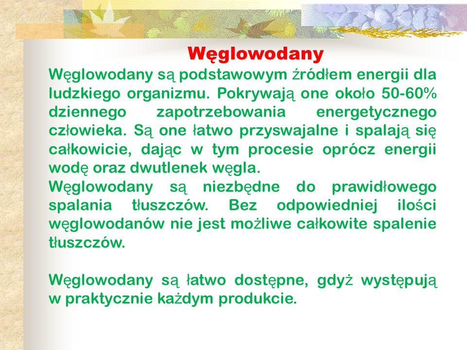 Węglowodany W ę glowodany s ą podstawowym ź ród ł em energii dla ludzkiego organizmu. Pokrywaj ą one oko ł o 50-60% dziennego zapotrzebowania energety