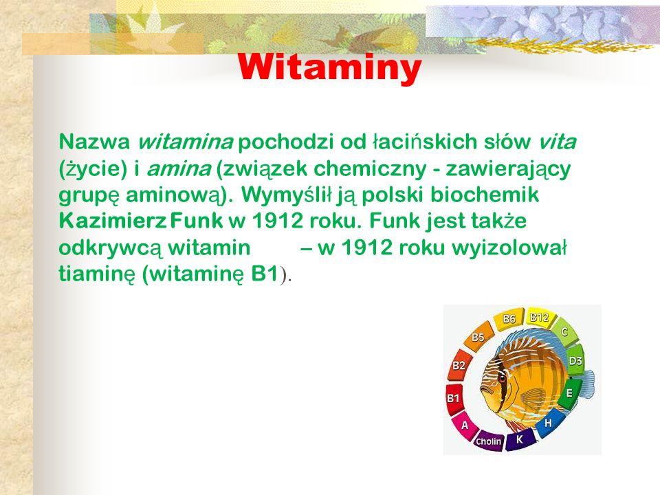 Witaminy Nazwa witamina pochodzi od ł aci ń skich s ł ów vita ( ż ycie) i amina (zwi ą zek chemiczny - zawieraj ą cy grup ę aminow ą ). Wymy ś li ł j