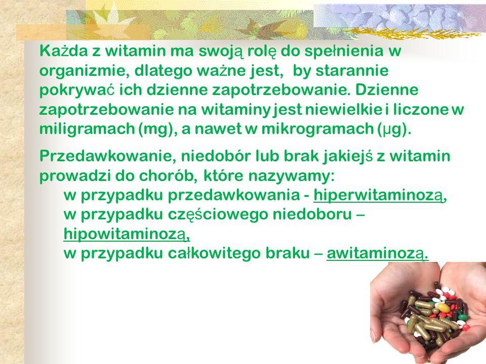 Ka ż da z witamin ma swoj ą rol ę do spe ł nienia w organizmie, dlatego wa ż ne jest, by starannie pokrywa ć ich dzienne zapotrzebowanie. Dzienne zapo