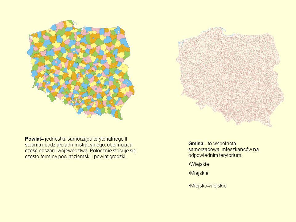 Powiat– jednostka samorządu terytorialnego II stopnia i podziału administracyjnego, obejmująca część obszaru województwa. Potocznie stosuje się często