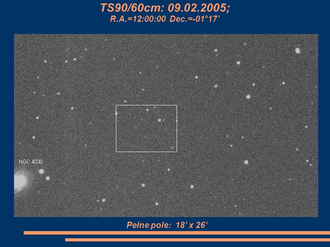 Pełne pole: 18 x 26 TS90/60cm: 09.02.2005; R.A.=12:00:00 Dec.=-01°17