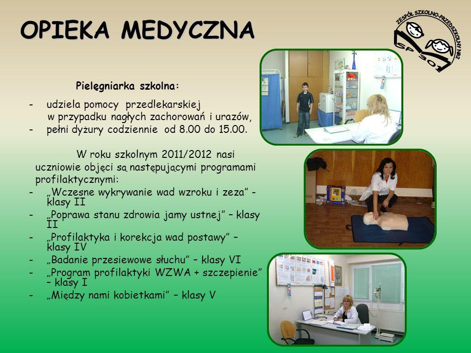 OPIEKA MEDYCZNA Pielęgniarka szkolna: -udziela pomocy przedlekarskiej w przypadku nagłych zachorowań i urazów, -pełni dy ż ury codziennie od 8.00 do 1
