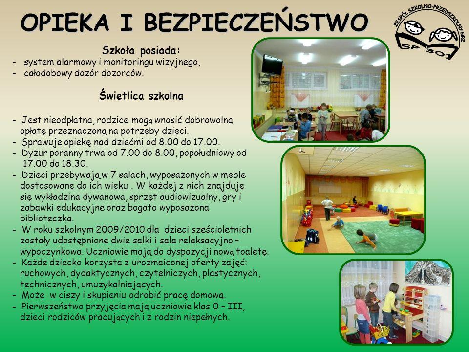 OPIEKA I BEZPIECZEŃSTWO Szkoła posiada: - system alarmowy i monitoringu wizyjnego, - całodobowy dozór dozorców. Świetlica szkolna - Jest nieodpłatna,
